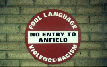 Anfield Road - Violence - Racism no Entry to Anfield
